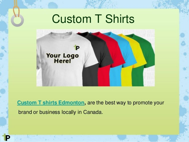 Top promotional products for business or brand promotion for Custom t shirts edmonton