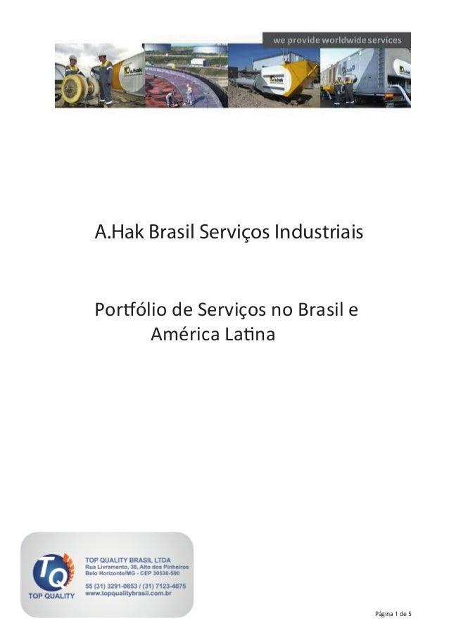 A.Hak Brasil Serviços Industriais Portfólio de Serviços no Brasil e América Latina Página 1 de 5