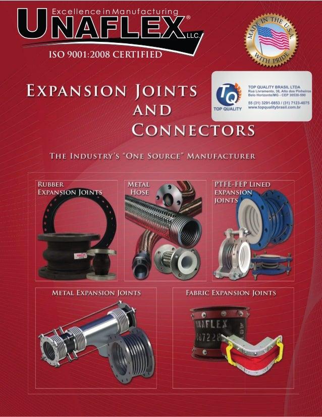 UNAFLEX Ex cellenc e in M anufacturing ® LLC. ISO 9001:2008 CERTIFIED