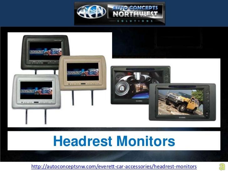 Headrest Monitorshttp://autoconceptsnw.com/everett-car-accessories/headrest-monitors