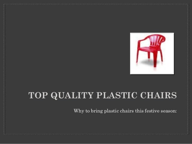 TOP QUALITY PLASTIC CHAIRS  Why to bring plastic chairs this festive season: