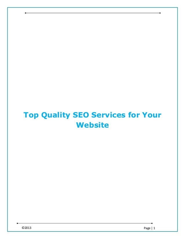 ©2013 Page   1 Top Quality SEO Services for Your Website