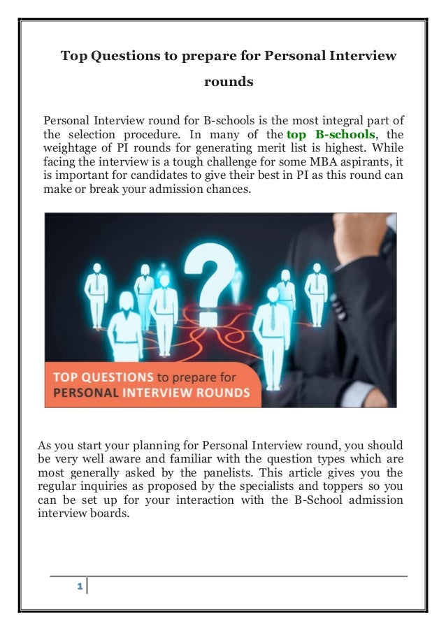 1 Top Questions to prepare for Personal Interview rounds Personal Interview round for B-schools is the most integral part ...