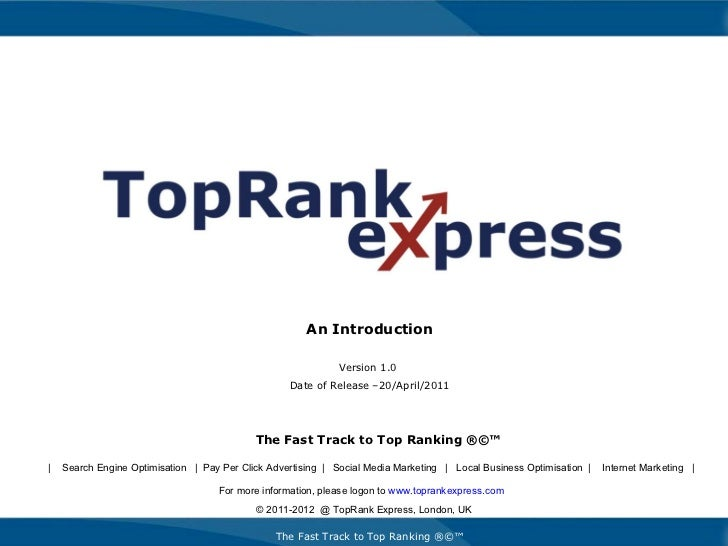 The Fast Track to Top Ranking ®©™ An Introduction Version 1.0  Date of Release –20/April/2011 For more information, please...