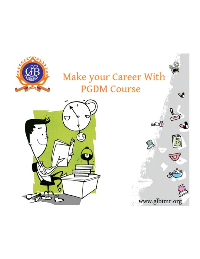 Make your Career With '' 1 PGDM Course       www. glbimr. or