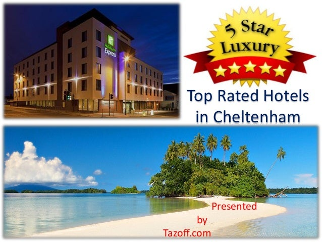 Presented by Tazoff.com Top Rated Hotels in Cheltenham