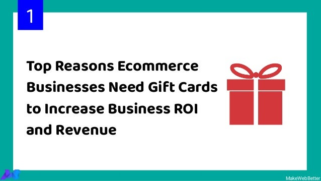 Top Reasons Ecommerce Businesses Need Gift Cards to Increase Business ROI and Revenue 1 MakeWebBetter