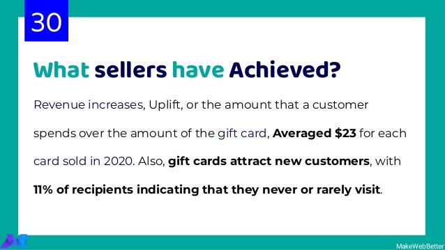 What sellers have Achieved? Revenue increases, Uplift, or the amount that a customer spends over the amount of the gift ca...