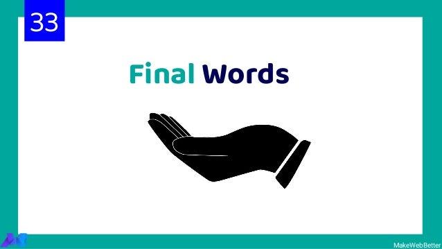 Final Words MakeWebBetter 33