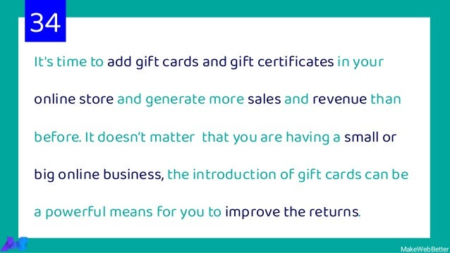 It's time to add gift cards and gift certificates in your online store and generate more sales and revenue than before. It ...