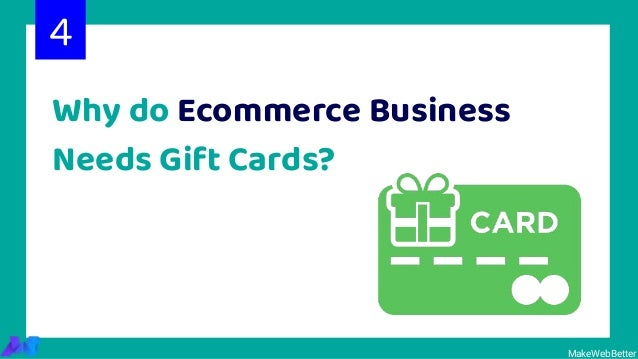 Why do Ecommerce Business Needs Gift Cards? 4 MakeWebBetter