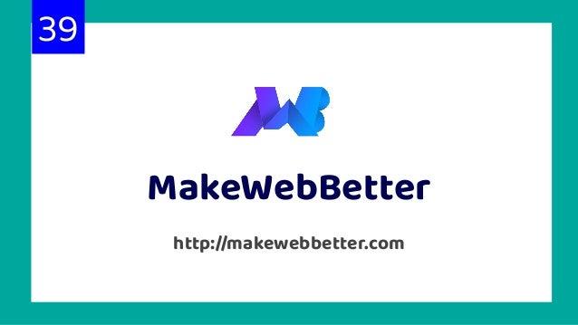 http://makewebbetter.com MakeWebBetter 39