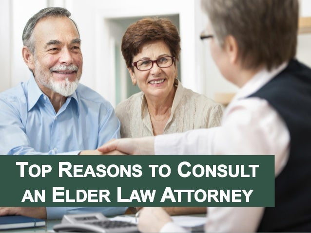 Top Reasons To Consult an Elder Law Attorney