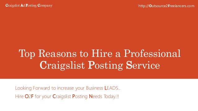 Top Reasons to Hire a Professional Craigslist Posting Service Looking Forward to increase your Business LEADS.. Hire O2F f...