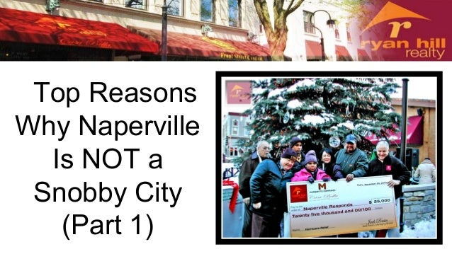 Top Reasons Why Naperville Is NOT a Snobby City (Part 1)