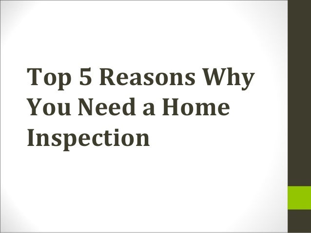 Top 5 Reasons WhyYou Need a HomeInspection