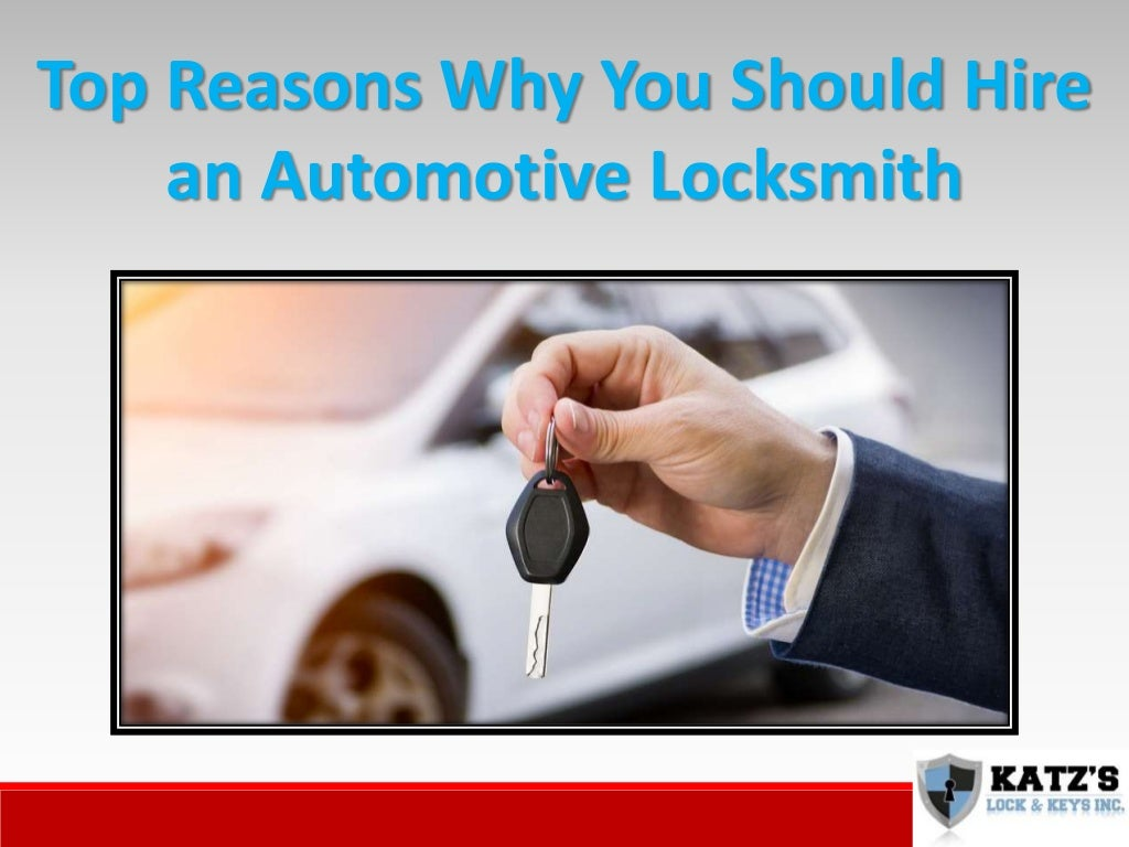 Top Reasons Why You Should Hire an Automotive Locksmith