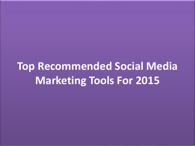 Top Recommended Social Media Marketing Tools For 2015