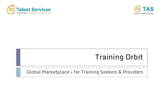 Training Orbit Global Marketplace + for Training Seekers & Providers