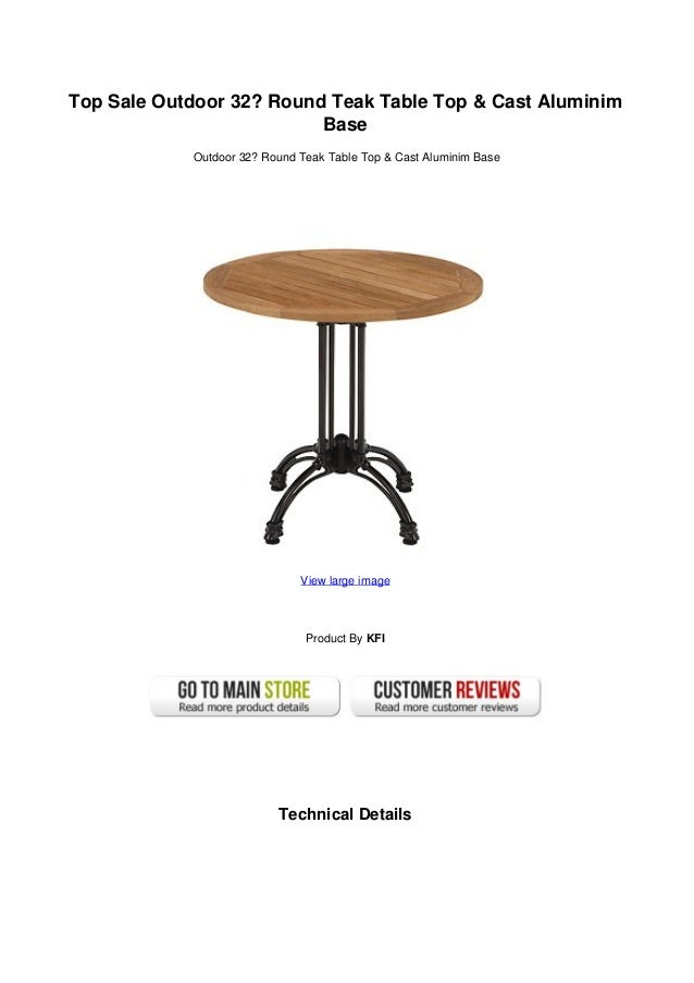 Top Sale Outdoor 32? Round Teak Table Top U0026 Cast AluminimBaseOutdoor 32?