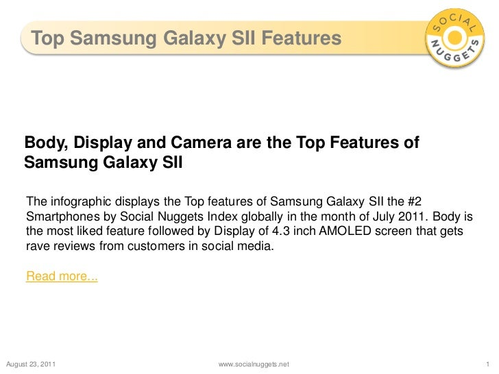 Top Samsung Galaxy SII Features<br />August 24, 2011<br />www.socialnuggets.net<br />1<br />Body, Display and Camera are t...