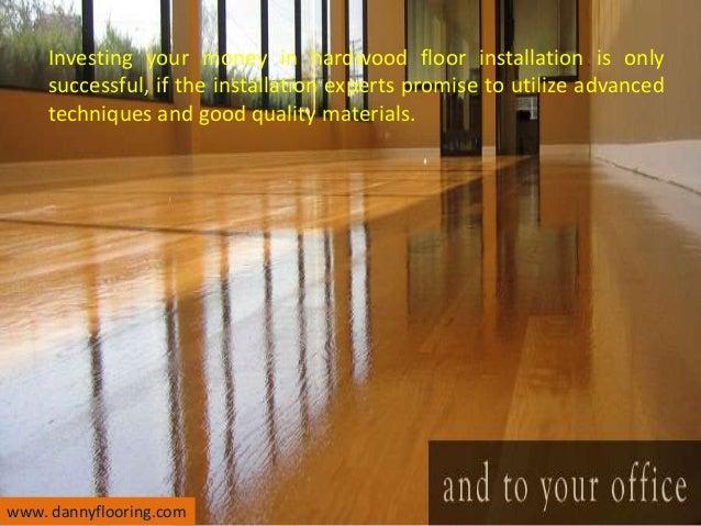Hardwood Floor Companies 900 for up to 300 square feet of hardwood floor sanding and refinishing 4 Investing Your Money In Hardwood Floor