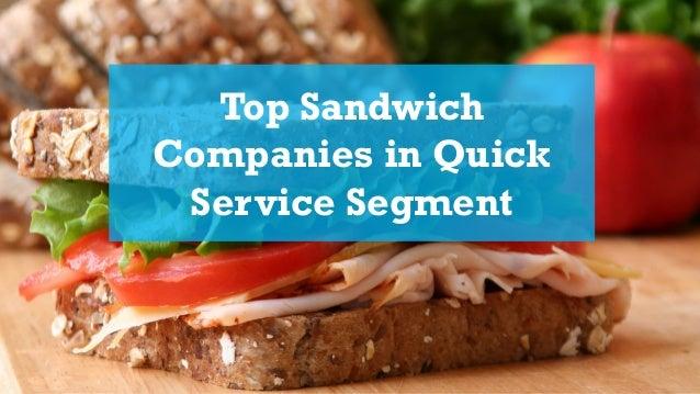 Top Sandwich Companies in Quick Service Segment