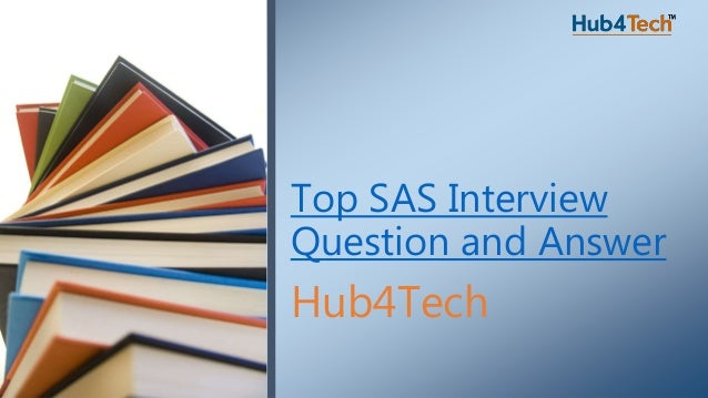hub4tech top sas interview question and answer