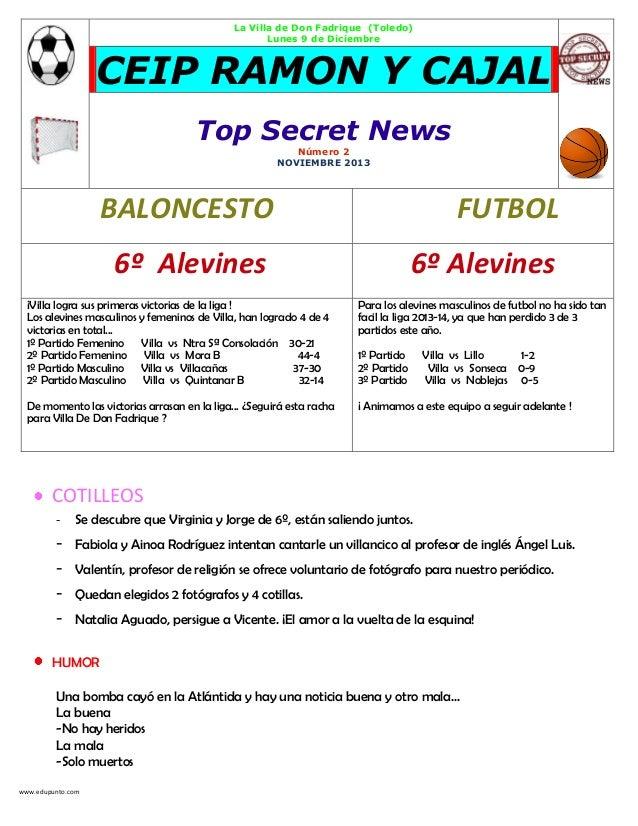 La Villa de Don Fadrique (Toledo) Lunes 9 de Diciembre  CEIP RAMON Y CAJAL Top Secret News Número 2 NOVIEMBRE 2013  BALONC...