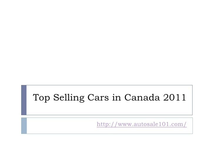 Top Selling Cars in Canada 2011            http://www.autosale101.com/