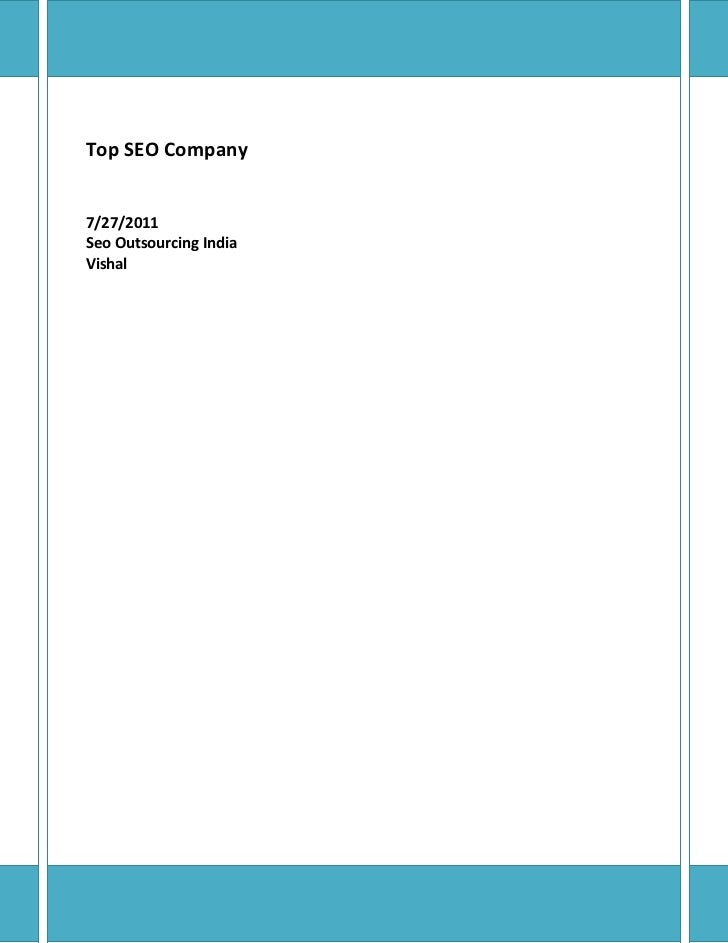 Top SEO Company7/27/2011Seo Outsourcing IndiaVishal<br />How to Find a Top SEO Company<br />Anyone these days who needs to...