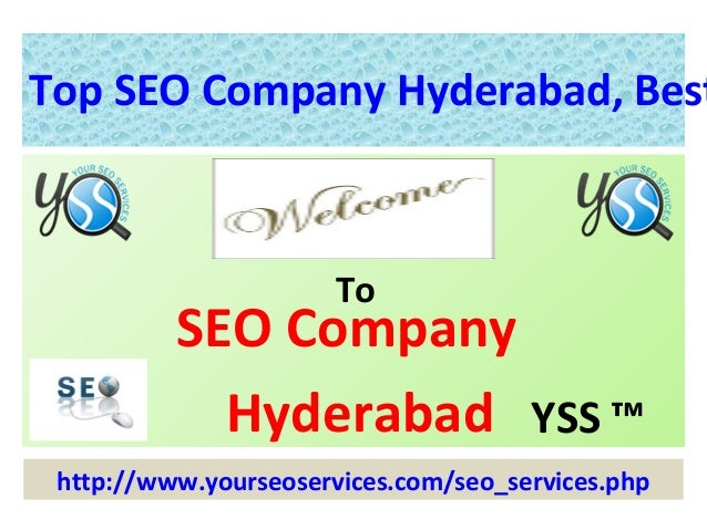 Top SEO Company Hyderabad, Best                       To          SEO Company            Hyderabad YSS ™ http://www.yourse...