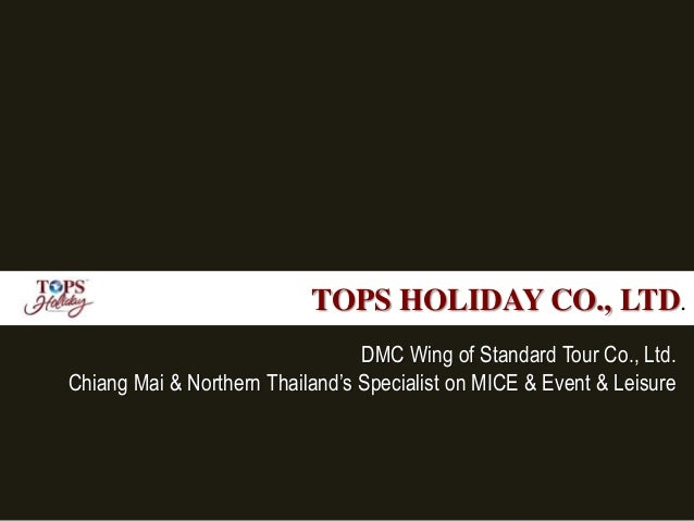 TOPS HOLIDAY CO., LTD.DMC Wing of Standard Tour Co., Ltd.Chiang Mai & Northern Thailand's Specialist on MICE & Event & Lei...