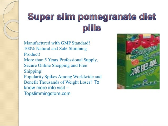 Super Slim Pomegranate Diet Pills And Lida Daidaihua Pills Are The Be