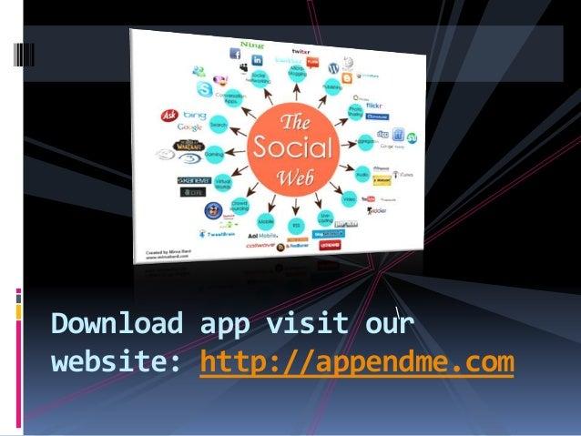 Download app visit our website: http://appendme.com