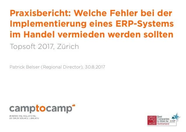 Praxisbericht: Welche Fehler bei der Implementierung eines ERP-Systems im Handel vermieden werden sollten Topsoft 2017, Zü...