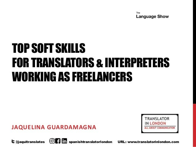 TOPSOFTSKILLS FORTRANSLATORS&INTERPRETERS WORKINGASFREELANCERS JAQUELINA GUARDAMAGNA @jaquitranslates spanishtranslatorlon...