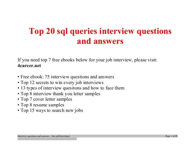 Top 20 sql queries interview questions  and answers  If you need top 7 free ebooks below for your job interview, please vi...