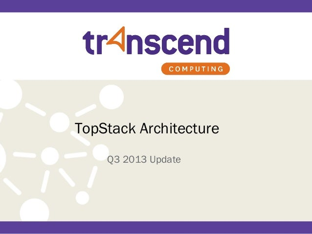 TopStack Architecture Q3 2013 Update