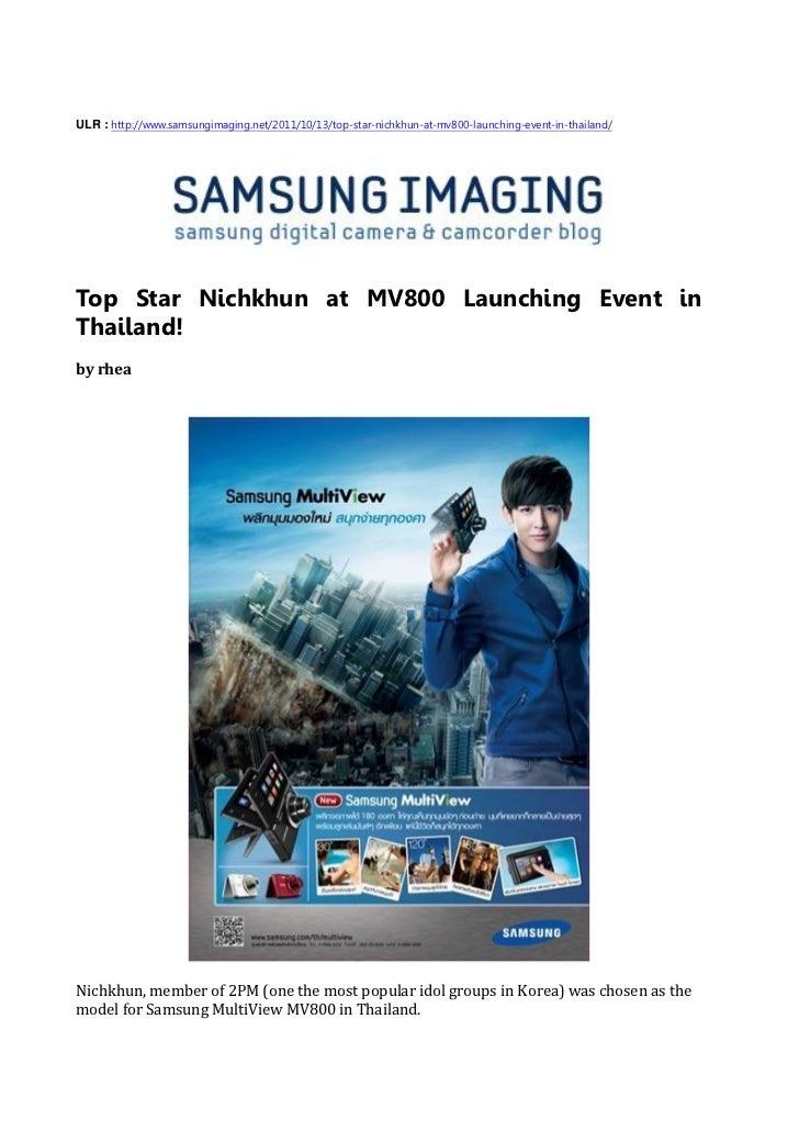 ULR : http://www.samsungimaging.net/2011/10/13/top-star-nichkhun-at-mv800-launching-event-in-thailand/Top Star Nichkhun at...