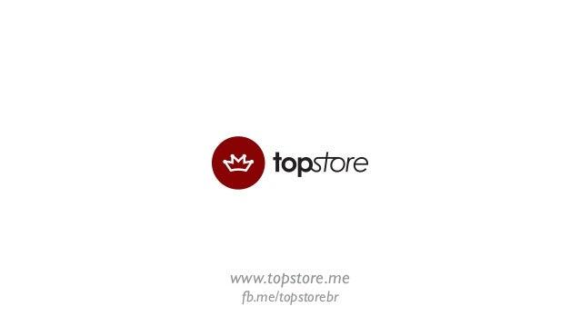 www.topstore.me fb.me/topstorebr