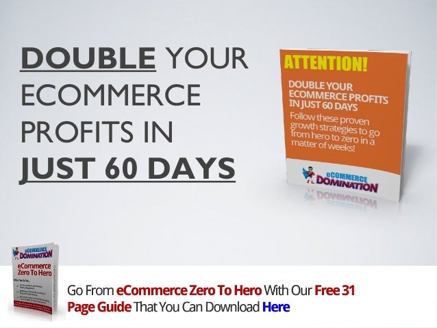 DOUBLE YOUR ECOMMERCE PROFITS IN JUST 60 DAYS
