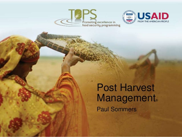 Post Harvest Management Paul Sommers  ©