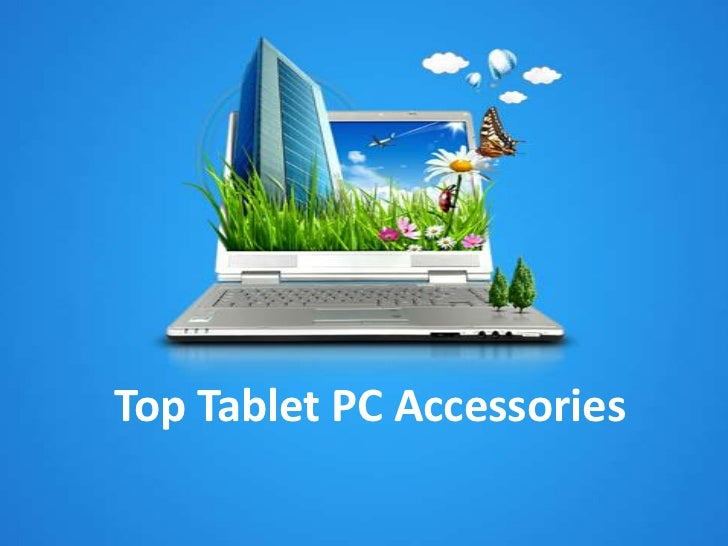 Top Tablet PC Accessories