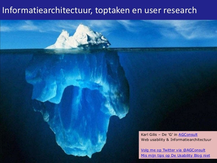 Informatiearchitectuur, toptaken en user research                                  Karl Gilis – De G in AGConsult         ...