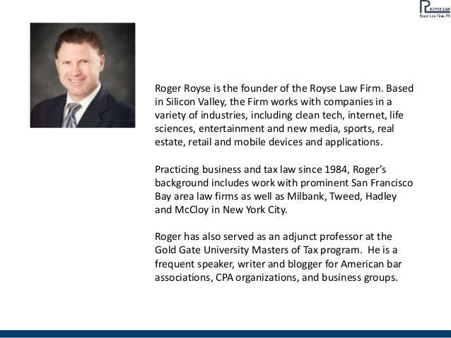 Roger Royse is the founder of the Royse Law Firm. Based in Silicon Valley, the Firm works with companies in a variety of i...