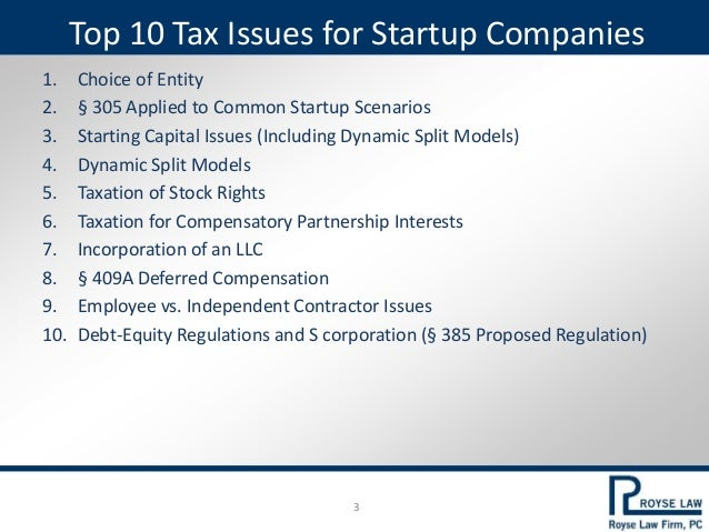1. Choice of Entity 2. § 305 Applied to Common Startup Scenarios 3. Starting Capital Issues (Including Dynamic Split Model...