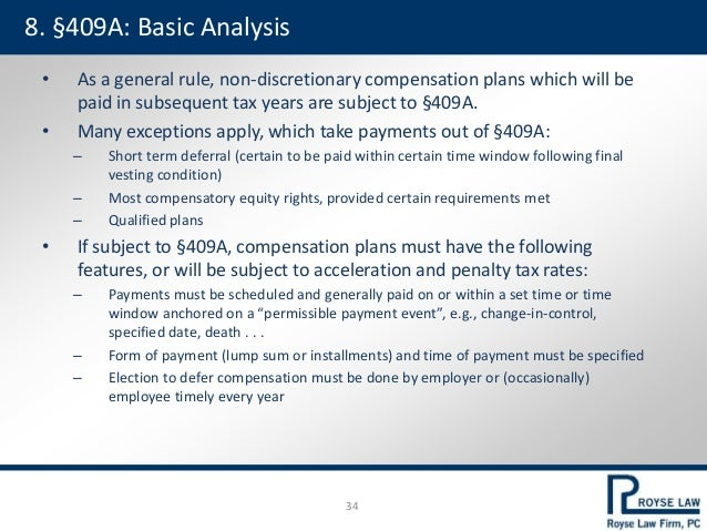 • As a general rule, non-discretionary compensation plans which will be paid in subsequent tax years are subject to §409A....