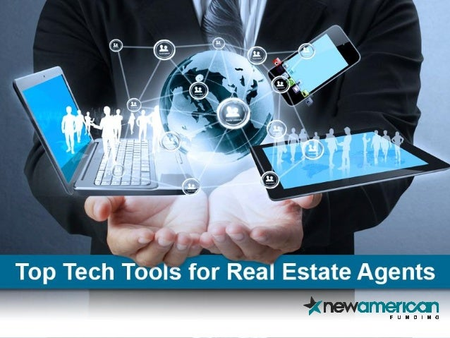 Top Tech Tools For Real Estate Agents New American Funding