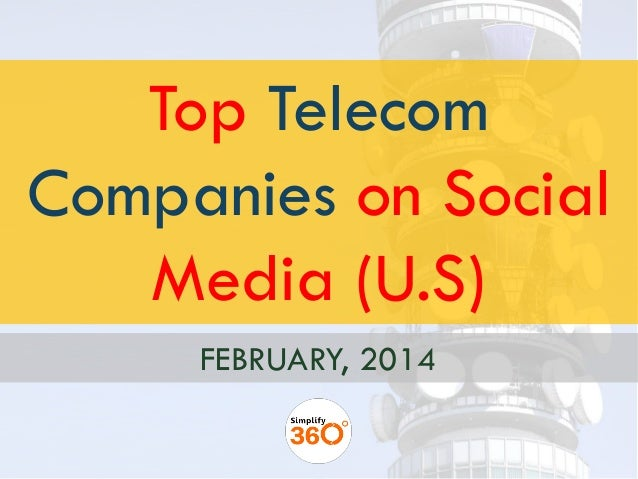 Top Telecom Companies on Social Media (U.S) FEBRUARY, 2014